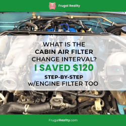 What is the Cabin Air Filter Change Interval? – I Saved $120 (Step-by-Step w/Engine Filter too)