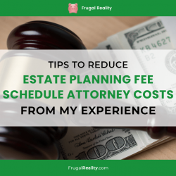 Tips to Reduce Estate Planning Fee Schedule Attorney Costs (from my experience)