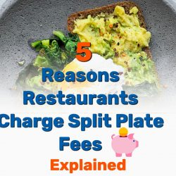 5 Reasons Why Some Restaurants Charge a Split Plate Charge – Explained