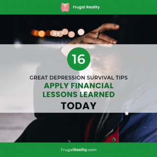16 Great Depression Survival Tips – Apply Financial Lessons Learned TODAY