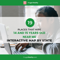 19 Places That Hire at 14 and Hire 15 Years Old Near Me (Interactive Map by State)