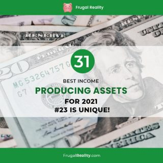 31 Best Income Producing Assets for 2021 (#23 is Unique!)