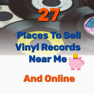 27 Places To Sell Vinyl Records Near Me (and Online)