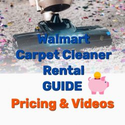 Walmart Carpet Cleaner Rental GUIDE (Pricing & Videos)