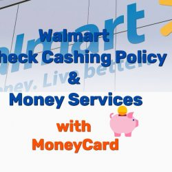 Walmart Check Cashing Policy & Money Services with MoneyCard