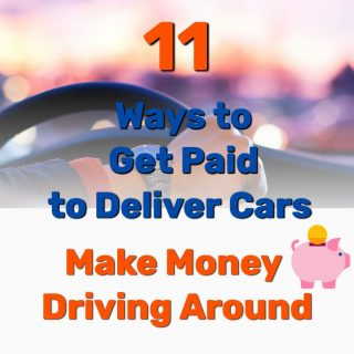 11 Ways to Get Paid to Deliver Cars | Make Money Driving Around