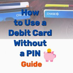 How to Use a Debit Card Without a PIN Number Guide