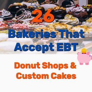 26 Bakeries That Accept EBT – Donut Shops & Custom Cakes