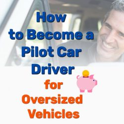 How to Become a Pilot Car Driver for Oversized Vehicles