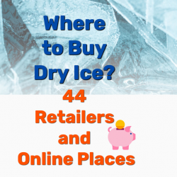 Where to Buy Dry Ice? 44 Retailers and Online Places