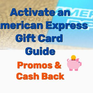 Activate an American Express Gift Card Guide (Promo, Cash Back)