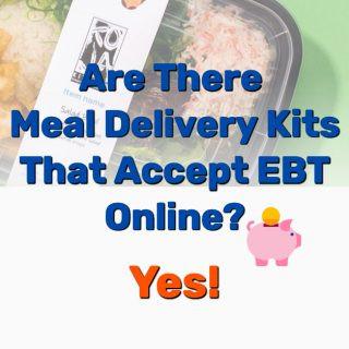 Are There Meal Delivery Kits That Accept EBT Online? Yes!