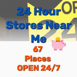 24 Hour Stores Near Me: 67 Places OPEN 24/7 (Fast Food, Gas, etc)