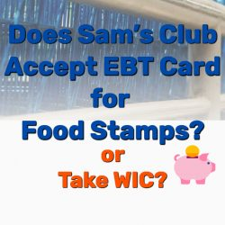 Does Sam's Club Accept EBT Card for Food Stamps? Take WIC?