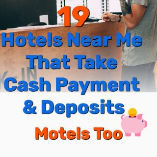 19 Hotels Near Me That Take Cash Payment & Deposits (Motels too)