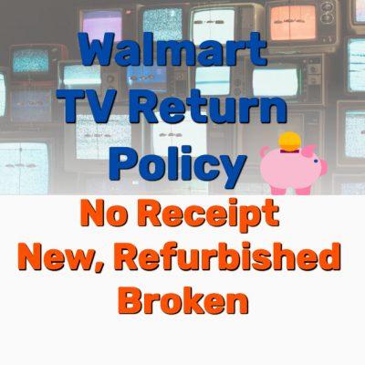 Walmart TV return policy - Frugal Reality