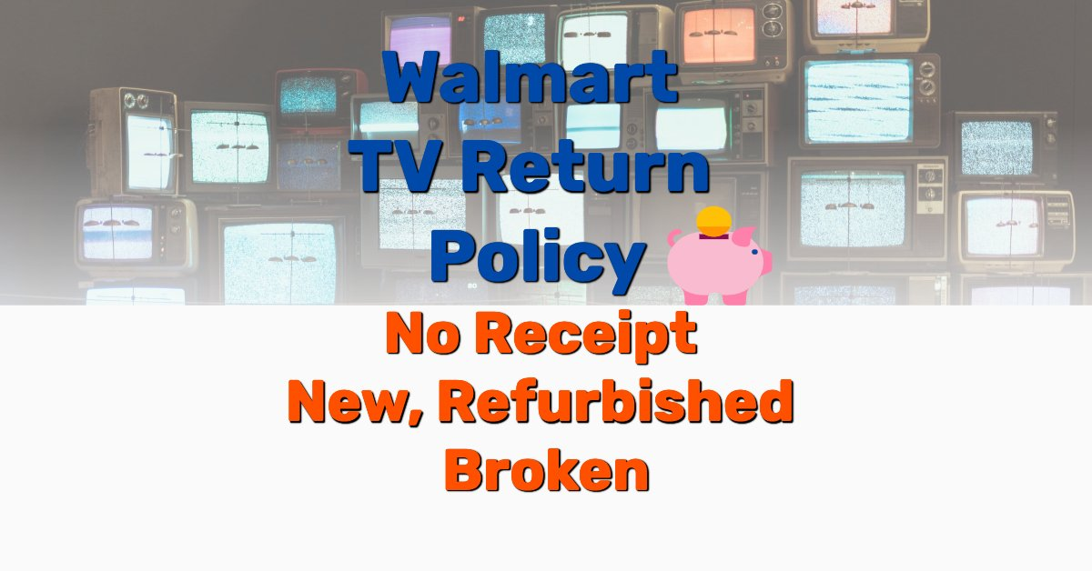 Walmart TV return policy - Frugal Reality