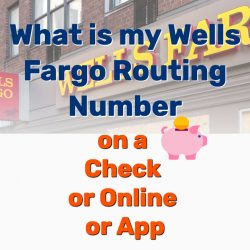What is my Wells Fargo Routing Number on a Check, Online, App?