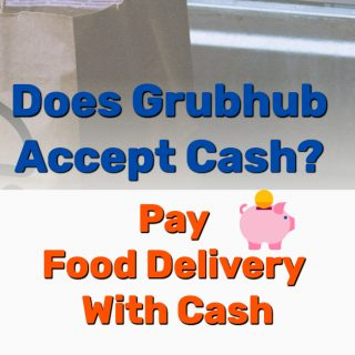 Does Grubhub Accept Cash? (Pay Food Delivery With Cash)