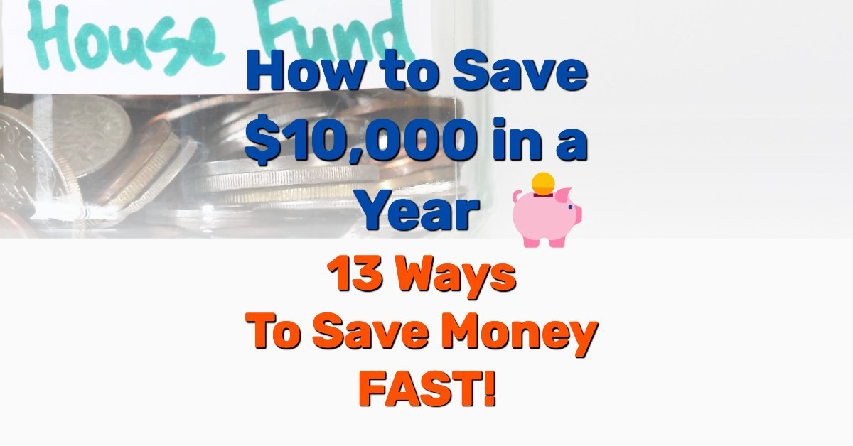 how to save 10000 in a year - Frugal Reality
