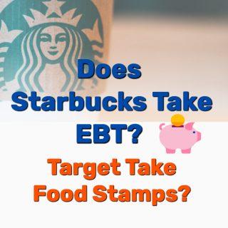 Does Starbucks Take EBT? Target Take Food Stamps?