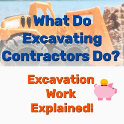 What Do Excavating Contractors Do? Excavation Work Explained!