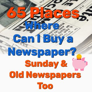 Where Can I Buy a Newspaper? 65 Places! (Sunday & Old Papers Too)