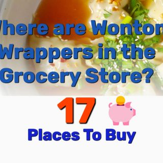 Where are Wonton Wrappers in the Grocery Store? 17 Places To Buy Quickly!