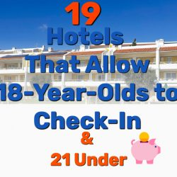 19 Hotels That Allow 18-Year-Olds to Check-In & 21 Under