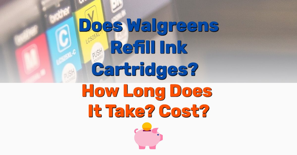 Does Walgreens Refill Ink Cartridges - Frugal Reality