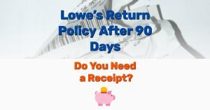 Lowe's Return Policy After 90 Days - Frugal Reality
