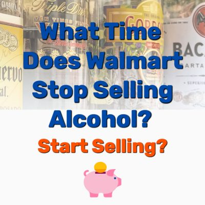 What Time Does Walmart Stop Selling Alcohol - Frugal Reality