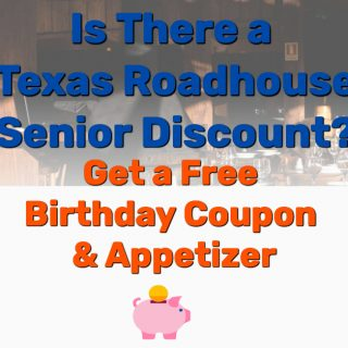 Is There a Texas Roadhouse Senior Discount? Free Birthday Coupon