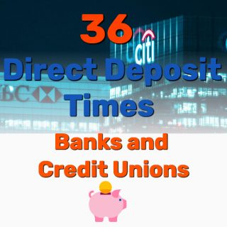 36 Direct Deposit Times Hit at Banks and Credit Unions