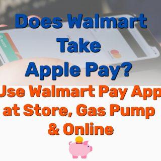 Does Walmart Take Apple Pay? Sorta (Use Walmart Pay App)