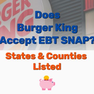 Does Burger King Accept EBT SNAP? [States & Counties Listed]