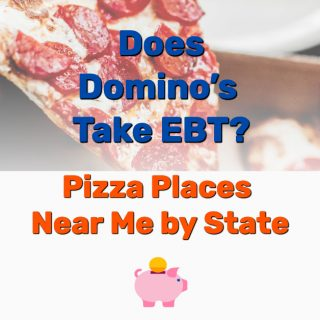Does Domino's Take EBT? Pizza Places Near Me by State