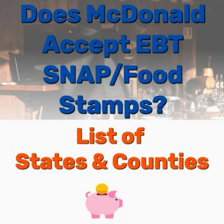 Does McDonald Accept EBT SNAP/Food Stamps? [List of States & Counties]