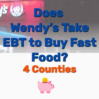 Does Wendy's Take EBT to Buy Fast Food? (4 Counties)
