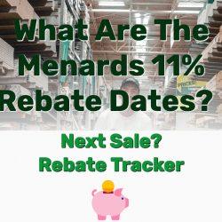 What Are The Menards 11% Rebate Dates? Next Sale? [Rebate Tracker]