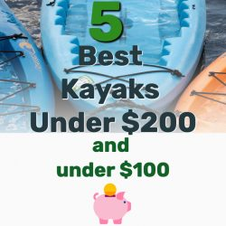 5 Best Kayaks Under $200 – Cheap Fishing Kayak for Large Person