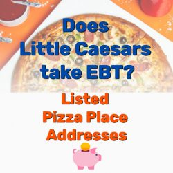 Does Little Caesars take EBT? Listed Pizza Place Addresses