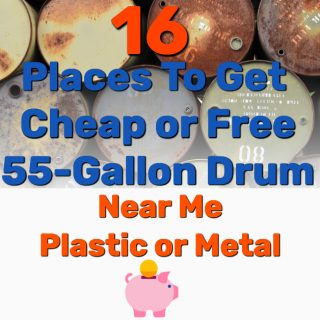 16 Places To Get Cheap or Free 55-Gallon Drum Near Me [Metal or Plastic]