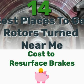 14 Best Places To Get Rotors Turned Near Me – Cost to Resurface Brakes