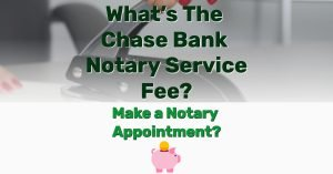 Chase Bank Notary Service Fee - Frugal Reality