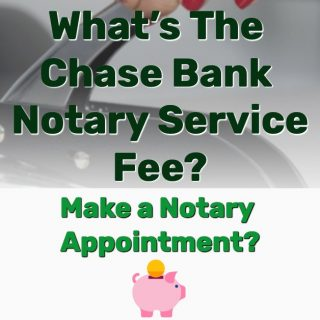What's The Chase Bank Notary Service Fee? Make Notary Appointment?