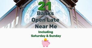 Banks open late near me - Frugal Reality
