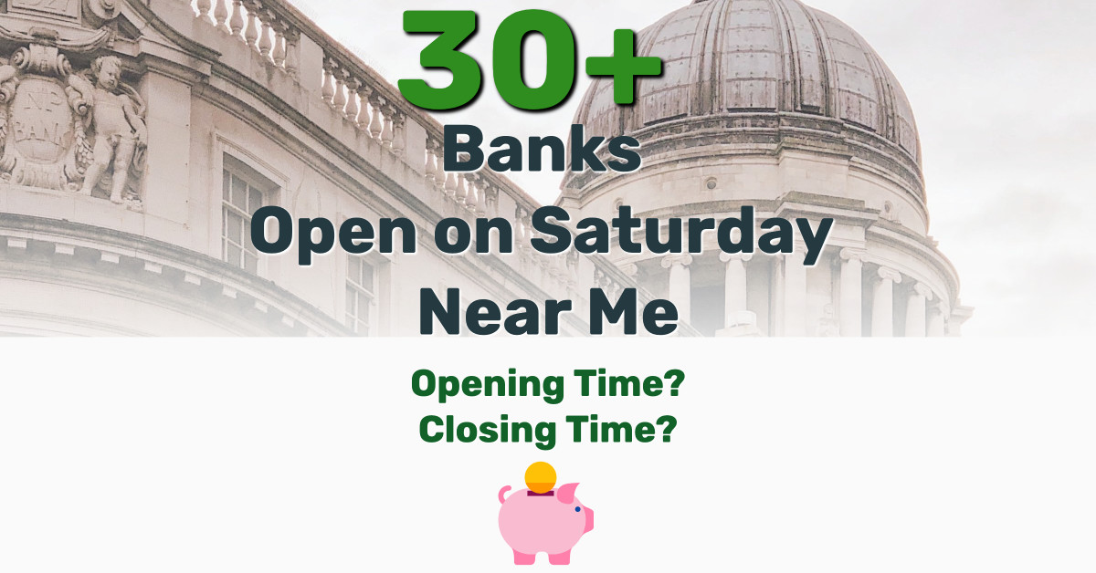 Banks Open on Saturday Near Me - Frugal Reality