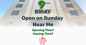 Banks Open on Sunday Near Me - Frugal Reality