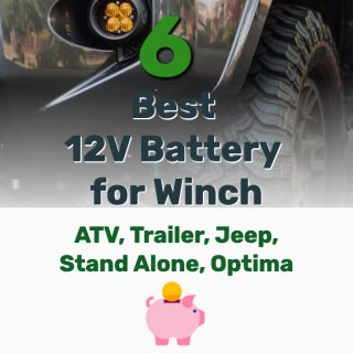 6 Best 12V Battery for Winch (ATV, Trailer, Jeep, Stand Alone, Optima)